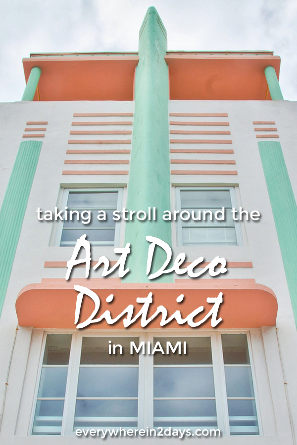 Taking A Stroll Around The Art Deco District In Miami Page 2 Of 2 Everywhere In 2 Days